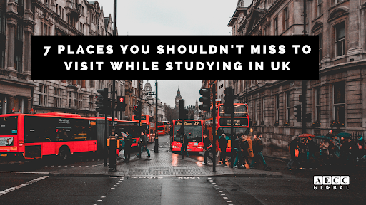7 Places You Shouldn't Miss To Visit While Studying In UK
